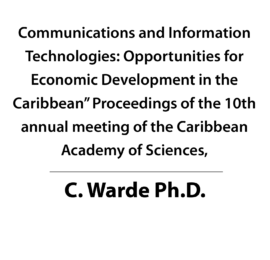 """Communications and Information Technologies: Opportunities for Economic Development in the Caribbean"""