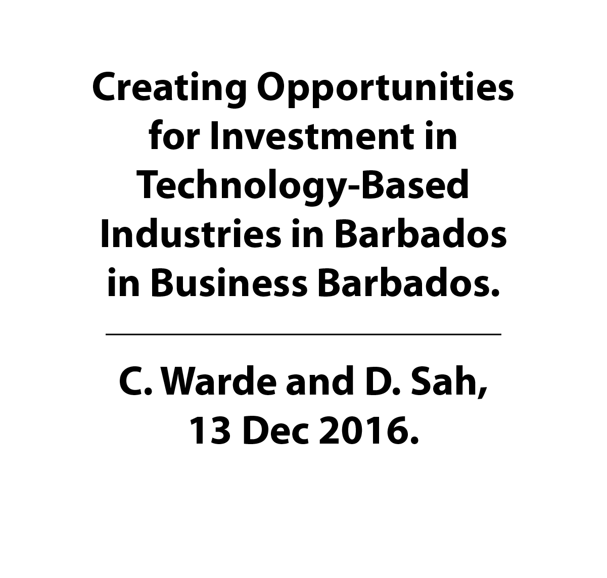 Creating Opportunities for Investment in Technology-Based Industries in Barbados in Business Barbados